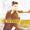 "Justin Bieber ""Die In Your Arms"""