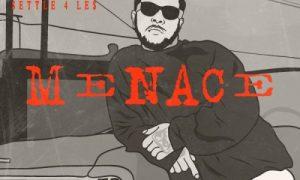 Le$ (Settle 4 Le$) – Menace (Mixtape)