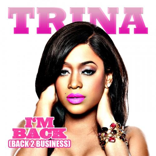 Trina – I'm Back (Back 2 Business)